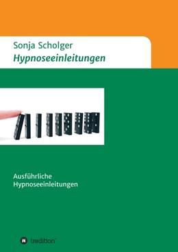 Abbildung von Scholger | Hypnoseeinleitungen | 2015 | Ausführliche Hypnoseeinleitung...