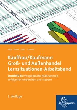 Abbildung von Metz / Pohrer / Ruder | Kauffrau/ Kaufmann im Groß- und Außenhandel | 3. Auflage | 2015 | Lernfeld 8: Preispolitische Ma...