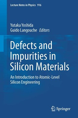 Abbildung von Yoshida / Langouche | Defects and Impurities in Silicon Materials | 1st ed. 2015 | 2016 | An Introduction to Atomic-Leve... | 916