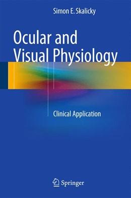 Abbildung von Skalicky   Ocular and Visual Physiology   1. Auflage   2015   beck-shop.de