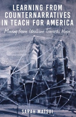 Abbildung von Matsui | Learning from Counternarratives in Teach For America | 2015 | Moving from Idealism Towards H... | 472