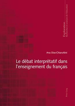 Abbildung von Dias-Chiaruttini   Le débat interprétatif dans l'enseignement du français   2015   164