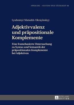 Abbildung von Matsekh-Ukrayinskyy   Adjektivvalenz und präpositionale Komplemente   2015   Eine framebasierte Untersuchun...   66