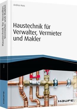 Abbildung von Huss | Haustechnik für Verwalter, Vermieter und Makler | 1. Auflage | 2017 | 16026 | beck-shop.de