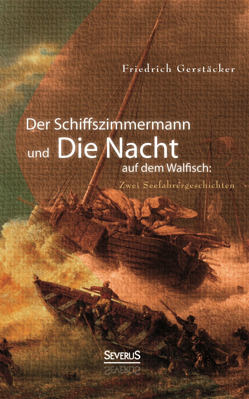 Abbildung von Gerstäcker | Der Schiffszimmermann und Die Nacht auf dem Walfisch: Zwei Seefahrergeschichten | 2015
