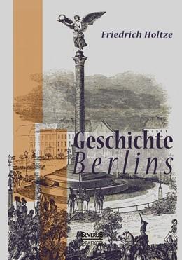 Abbildung von Holtze | Geschichte Berlins | Nachdruck der Originalausgabe von 1925 | 2015