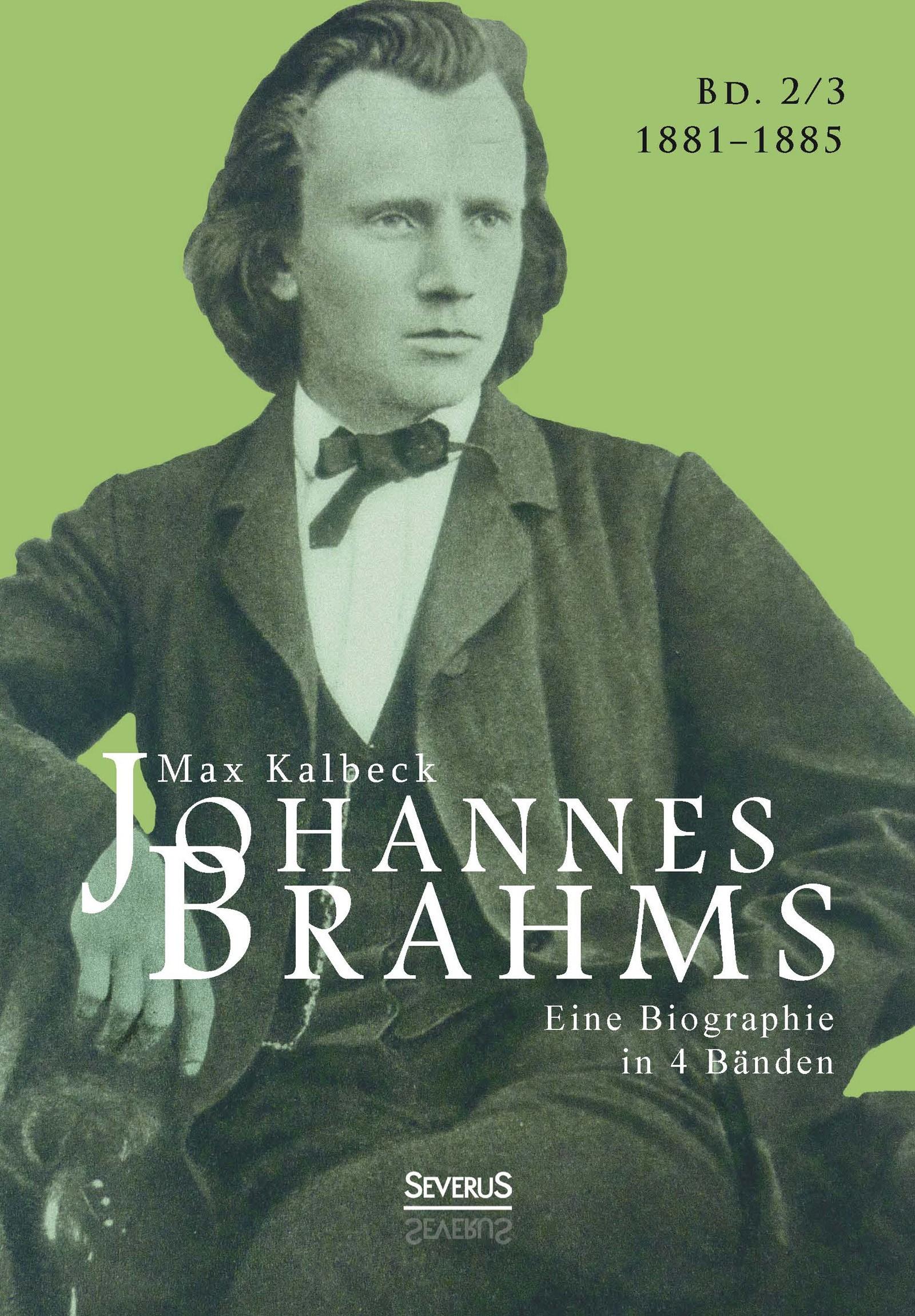 Johannes Brahms. Eine Biographie in vier Bänden. Band 3   Kalbeck / Bedey, 2015   Buch (Cover)