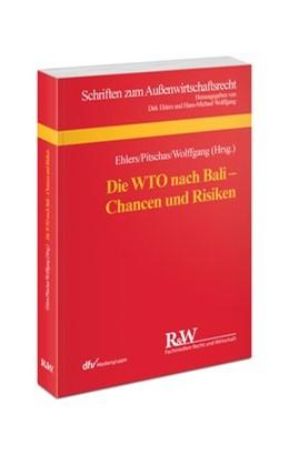 Abbildung von Ehlers / Pitschas | Die WTO nach Bali - Chancen und Risiken | 1. Auflage | 2015 | beck-shop.de