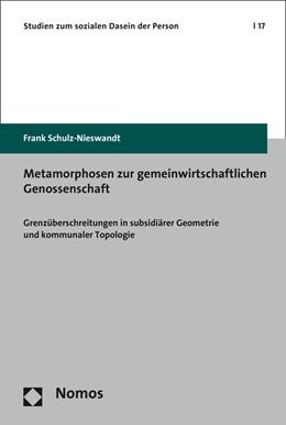 Abbildung von Schulz-Nieswandt | Metamorphosen zur gemeinwirtschaftlichen Genossenschaft | 2015 | Grenzüberschreitungen in subsi... | 17