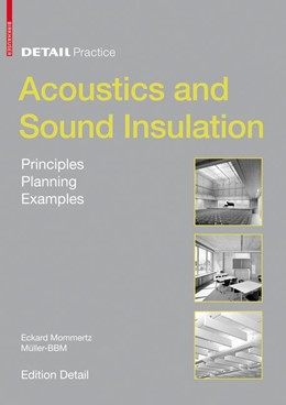 Abbildung von Mommertz | Acoustics and Sound Insulation | In cooperation with Detail | 2009 | Principles, Planning, Examples