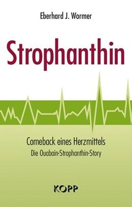 Abbildung von Wormer | Strophanthin | 2015 | Comeback eines Herzmittels