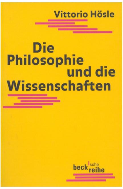 Cover: Vittorio Hösle, Die Philosophie und die Wissenschaften