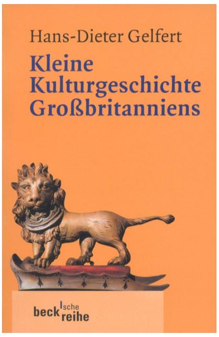 Cover: Hans-Dieter Gelfert, Kleine Kulturgeschichte Großbritanniens