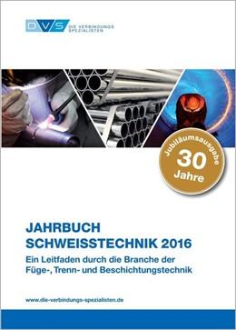 Abbildung von Jahrbuch Schweißtechnik 2016   1. Auflage   2015   beck-shop.de