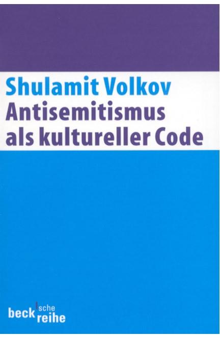 Cover: Shulamit Volkov, Antisemitismus als kultureller Code