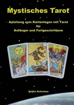 Abbildung von Schreiner | Mystisches Tarot | 2007 | Anleitung zum Kartenlegen mit ...