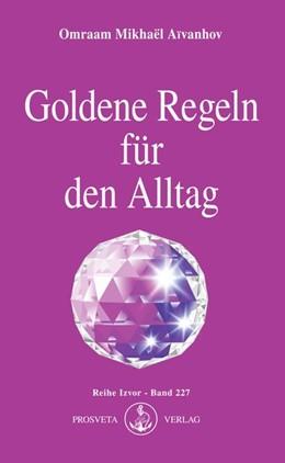 Abbildung von Aivanhov | Goldene Regeln für den Alltag | 1. Auflage | | beck-shop.de