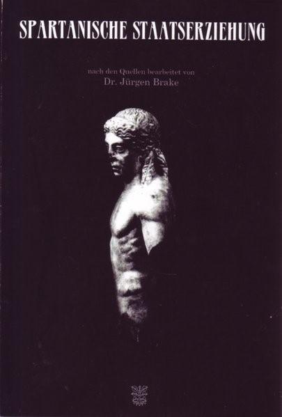 Spartanische Staatserziehung | Brake | Nachdruck der Ausgabe Hamburg 1939, 2015 | Buch (Cover)