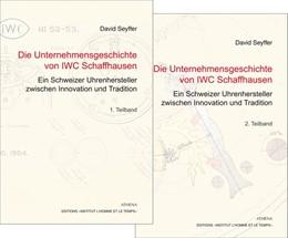 Abbildung von Seyffer   Die Unternehmensgeschichte von IWC Schaffhausen - Ein Schweizer Uhrenhersteller zwischen Innovation und Tradition   1. Auflage   2015   beck-shop.de