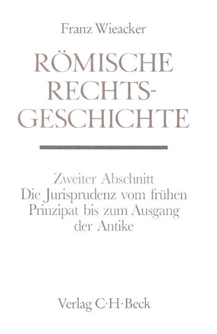 Cover: Franz Wieacker|Hermann Bengtson|Iwan Müller|Walter Otto, Handbuch der Altertumswissenschaft., Rechtsgeschichte des Altertums. Band X,3.1.2: Römische Rechtsgeschichte