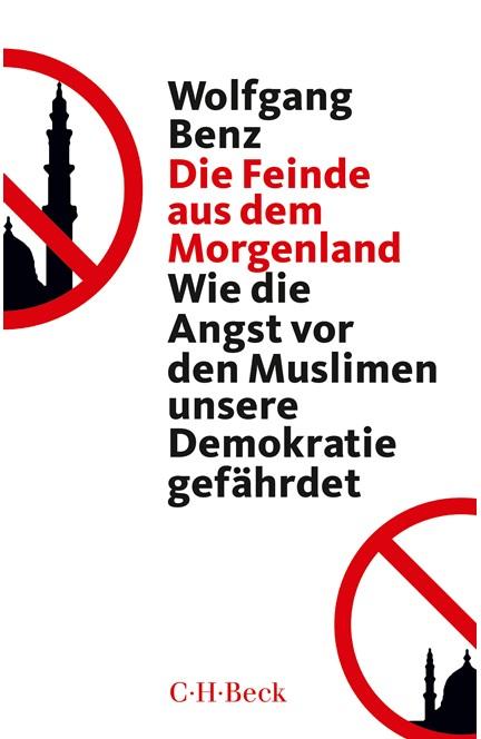 Cover: Wolfgang Benz, Die Feinde aus dem Morgenland
