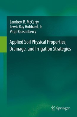 Abbildung von McCarty / Hubbard, Jr. / Quisenberry | Applied Soil Physical Properties, Drainage, and Irrigation Strategies. | 1st ed. 2016 | 2015