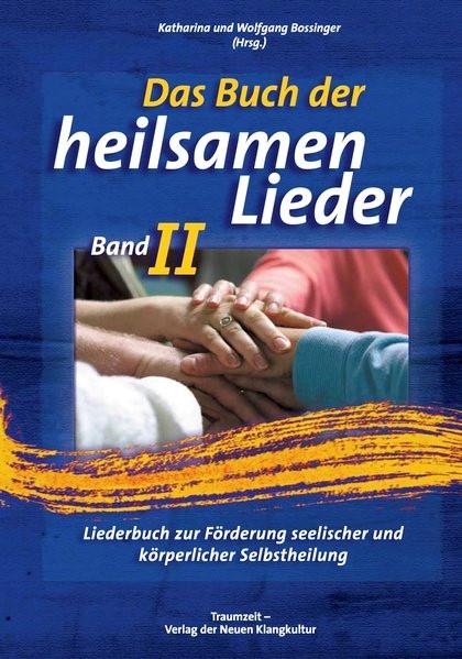Das Buch der heilsamen Lieder 2 | Bossinger, 2015 | Buch (Cover)