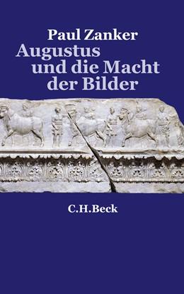Abbildung von Zanker, Paul | Augustus und die Macht der Bilder | 5. Auflage | 2009 | beck-shop.de