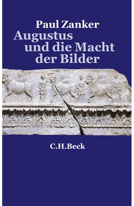 Cover: Paul Zanker, Augustus und die Macht der Bilder
