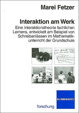 Abbildung von Fetzer | Interaktion am Werk | 2007 | Eine Interaktionstheorie fachl...