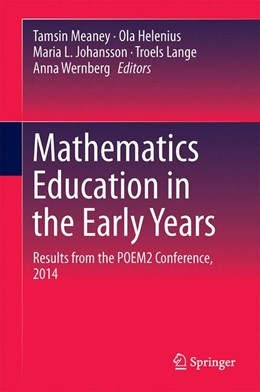 Abbildung von Meaney / Helenius / Johansson / Lange / Wernberg | Mathematics Education in the Early Years | 1st ed. 2016 | 2016 | Results from the POEM2 Confere...
