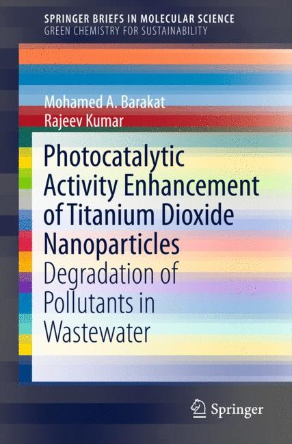 Photocatalytic Activity Enhancement of Titanium Dioxide Nanoparticles | A. Barakat / Kumar | 1st ed. 2016, 2015 | Buch (Cover)