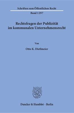 Abbildung von Dietlmeier | Rechtsfragen der Publizität im kommunalen Unternehmensrecht | 2015 | 1297