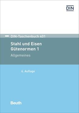 Abbildung von DIN e.V.   Stahl und Eisen: Gütenormen 1   2017   Allgemeines Begriffe, Bezeichn...   401