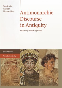 Abbildung von Börm | Antimonarchic Discourse in Antiquity | 1. Auflage | 2015 | beck-shop.de