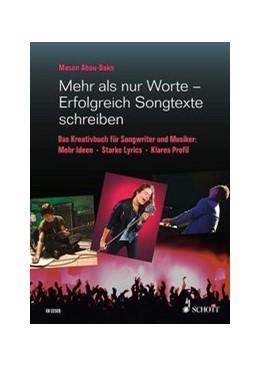 Abbildung von Abou-Dakn | Mehr als nur Worte - Erfolgreich Songtexte schreiben | 2015 | Das Kreativbuch für Songwriter...
