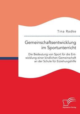 Abbildung von Radke   Gemeinschaftsentwicklung im Sportunterricht   1. Auflage   2015   beck-shop.de