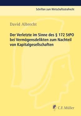 Abbildung von Albrecht   Der Verletzte im Sinne des § 172 StPO bei Vermögensdelikten zum Nachteil von Kapitalgesellschaften   1. Auflage   2015   beck-shop.de