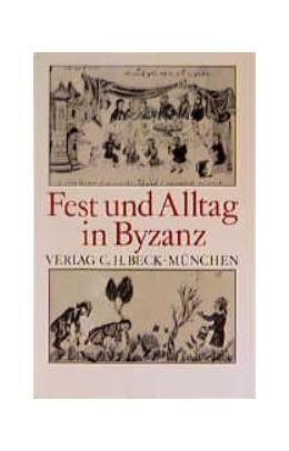 Abbildung von Prinzing, Günter / Simon, Dieter | Fest und Alltag in Byzanz | 1990 | Festschrift für Hans-Georg Bec...