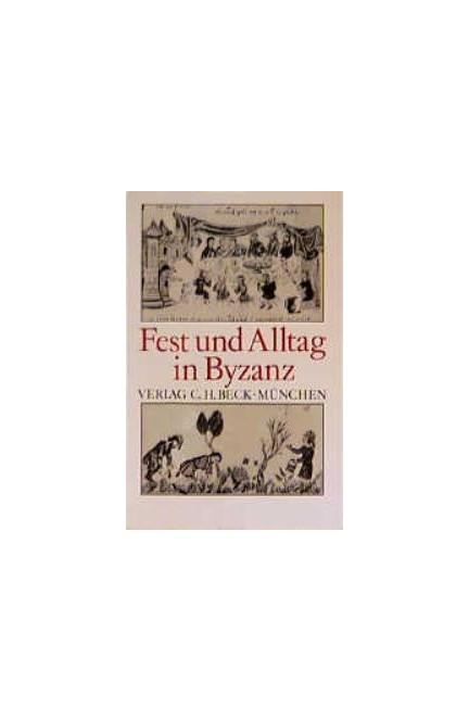 Cover: , Fest und Alltag in Byzanz