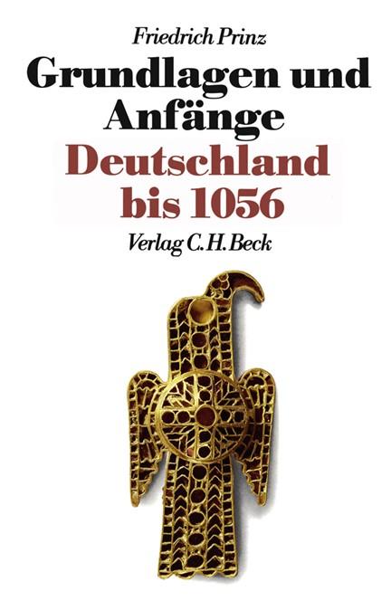 Cover: Friedrich Prinz, Neue Deutsche Geschichte  Bd. 1: Grundlagen und Anfänge