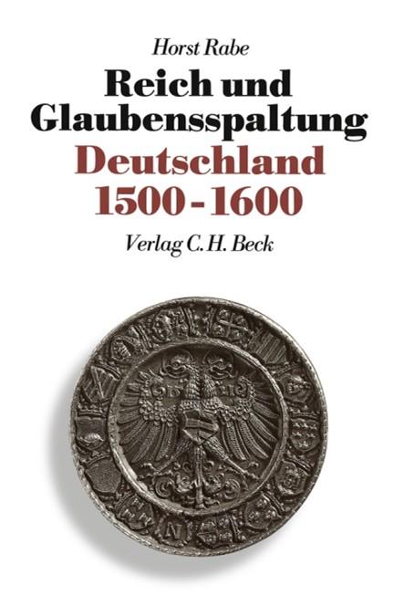 Cover: Horst Rabe, Neue Deutsche Geschichte  Bd. 4: Reich und Glaubensspaltung