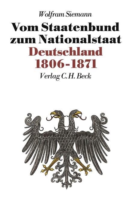 Cover: Wolfram Siemann, Neue Deutsche Geschichte  Bd. 7: Vom Staatenbund zum Nationalstaat