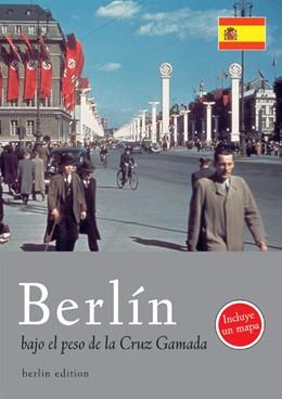 Abbildung von Kellerhoff | Berlin bajo el peso de la Cruz Gamada | 2007
