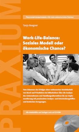 Abbildung von Boegner | Work-Life-Balance: Soziales Modell oder ökonomische Chance? | 2010 | Vom Erkennen des Erfolges eine...