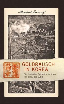 Abbildung von Dirauf | Goldrausch in Korea | 2015 | Die deutsche Goldmine in Korea...