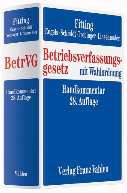 Betriebsverfassungsgesetz: BetrVG   Fitting / Engels / Schmidt / Trebinger / Linsenmaier   28. Auflage, 2016   Buch (Cover)