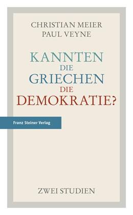 Abbildung von Meier / Veyne   Kannten die Griechen die Demokratie?   2015   Zwei Studien