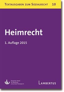 Abbildung von Deutscher Verein für öffentliche und private Fürsorge e.V. (Hrsg.) | Heimrecht | 2015 | Textausgaben zum Sozialrecht -... | 10