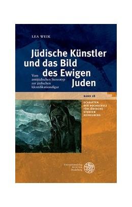 Abbildung von Weik   Jüdische Künstler und das Bild des Ewigen Juden   1. Auflage   2015   18   beck-shop.de